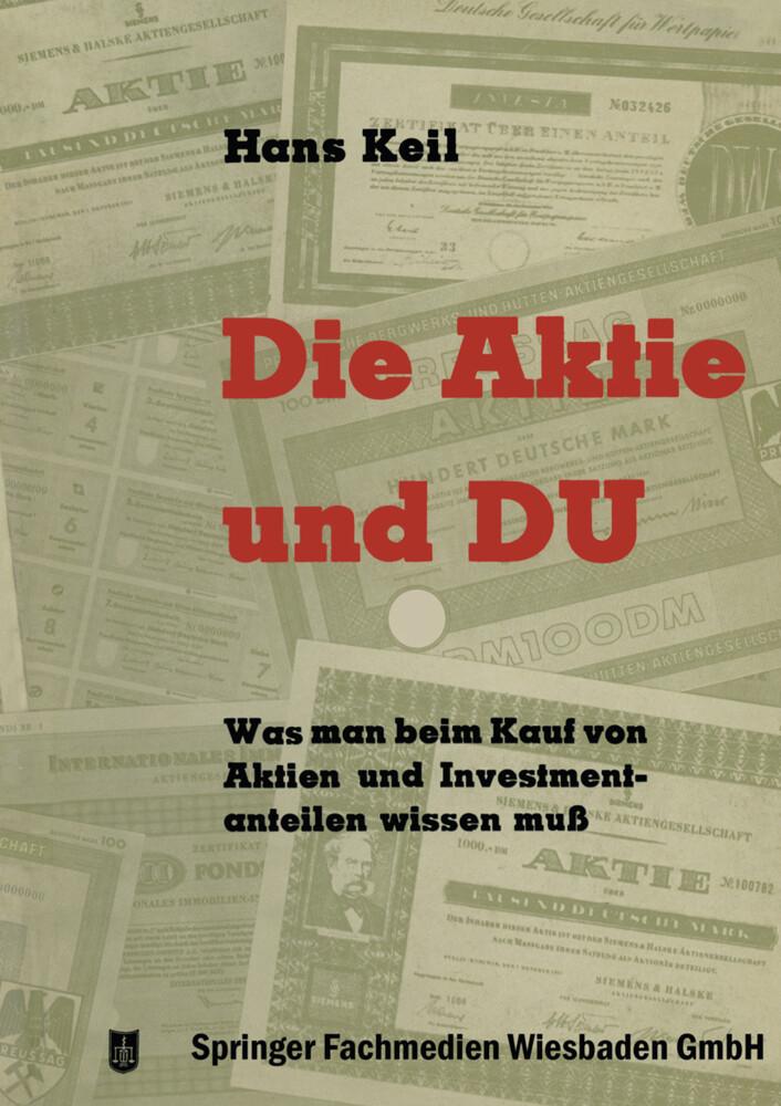 Die Aktie und Du als Buch von Hans Keil