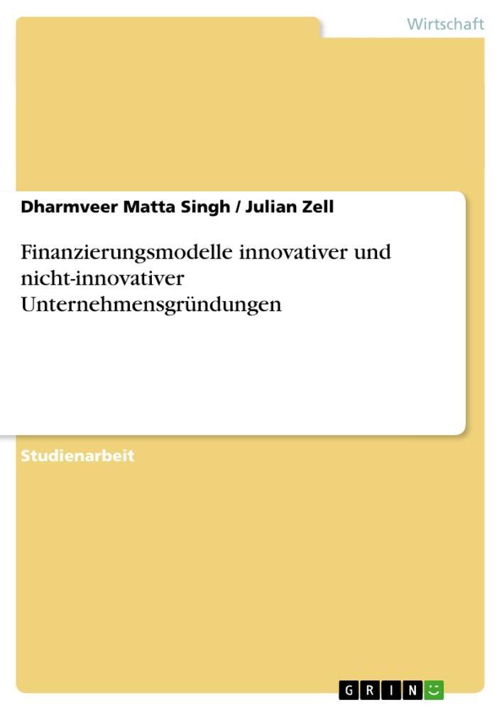 Finanzierungsmodelle innovativer und nicht-inno...