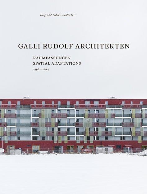 Galli Rudolf Architekten 1998-2014 als Buch von...