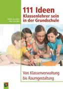 111 Ideen - Klassenlehrer sein in der Grundschule