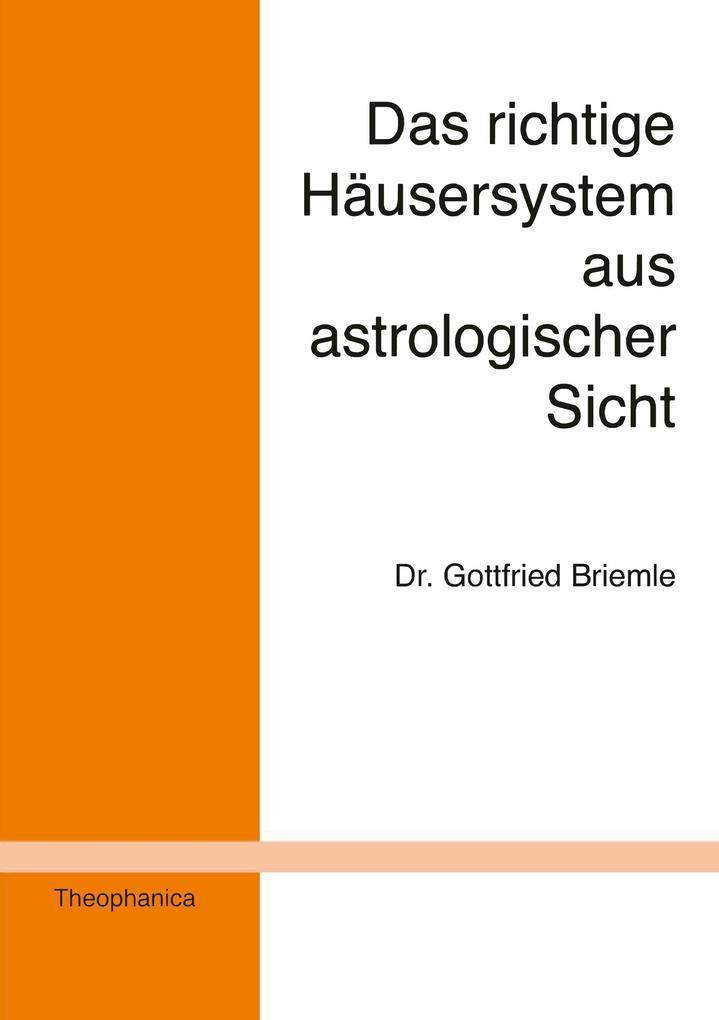 Das richtige Häusersystem aus astrologischer Sicht als Buch