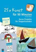 25 x Kunst für 90 Minuten - Klasse 3/4