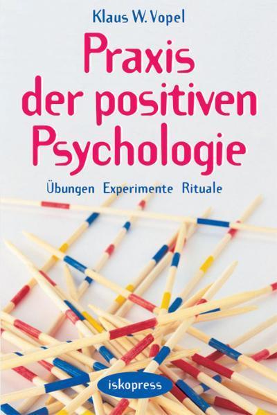 Praxis der Positiven Psychologie als Buch