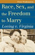 Race, Sex, and the Freedom to Marry: Loving V. Virginia