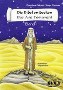 Die Bibel entdecken. Das Alte Testament 1. Kopiervorlagen