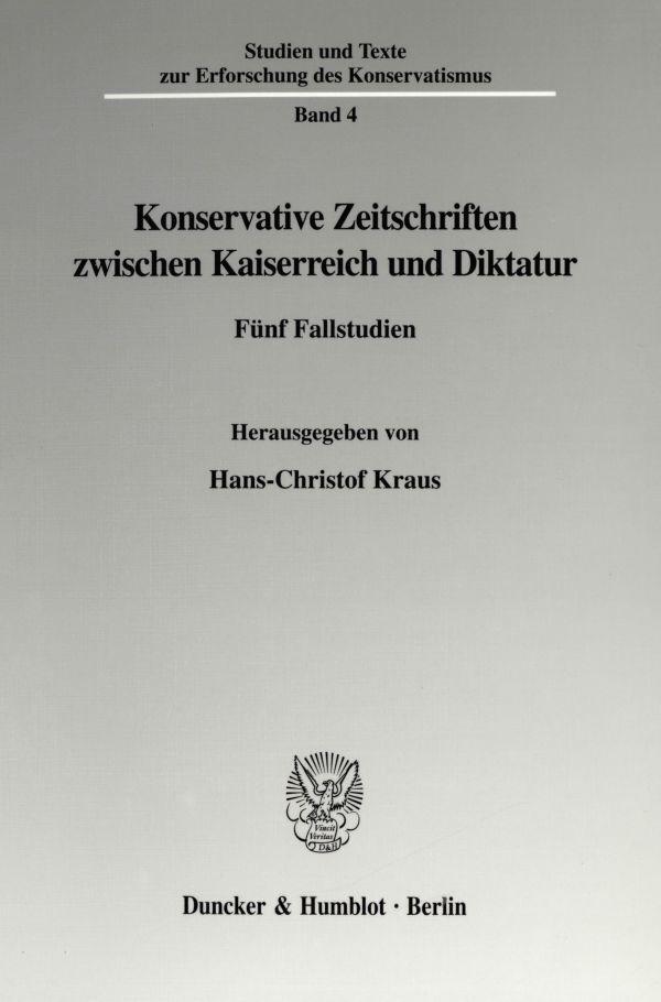 Konservative Zeitschriften zwischen Kaiserreich und Diktatur als Buch