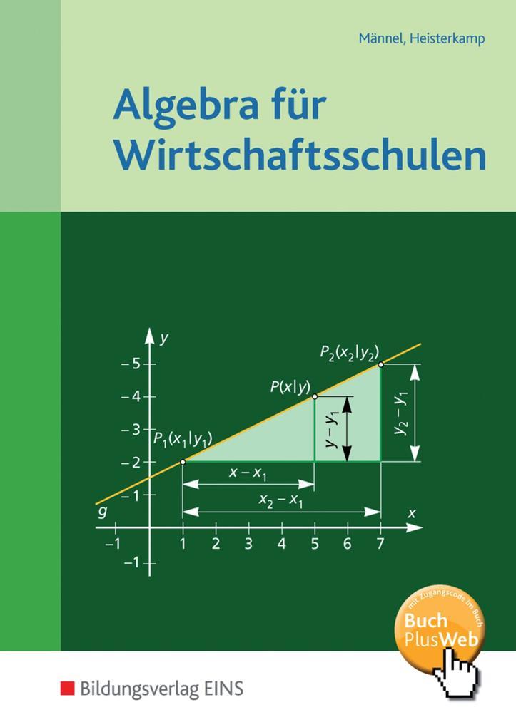 Algebra für Wirtschaftsschulen. Schülerband als Buch