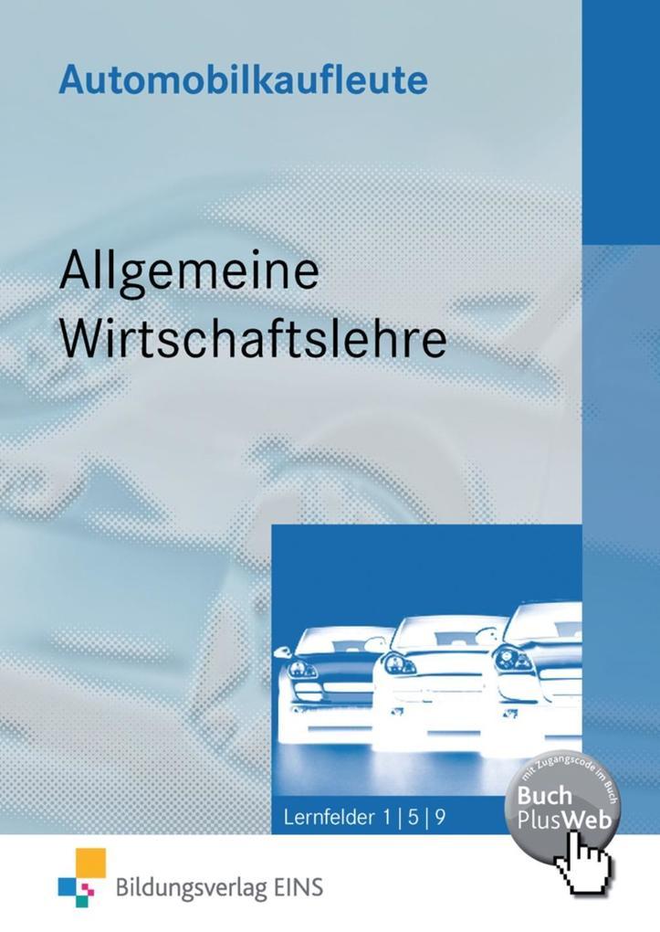 Automobilkaufleute - Allgemeine Wirtschaftslehre als Buch