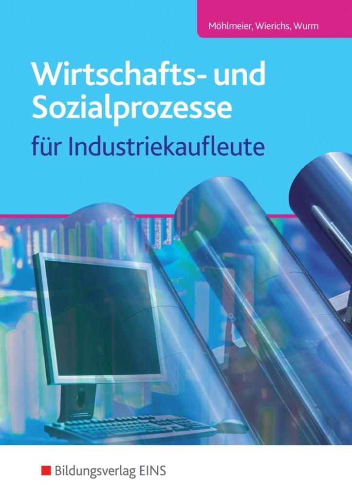 Wirtschafts- und Sozialprozesse für Industriekaufleute: Schülerband als Buch