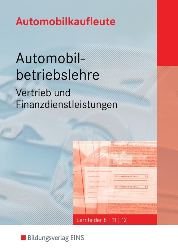 Automobilkaufleute - Automobilbetriebslehre Vertrieb und Finanzdienstleistungen. Set als Buch