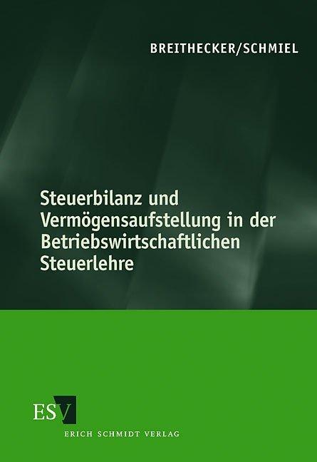 Steuerbilanz und Vermögensaufstellung in der Betriebswirtschaftlichen Steuerlehre als Buch