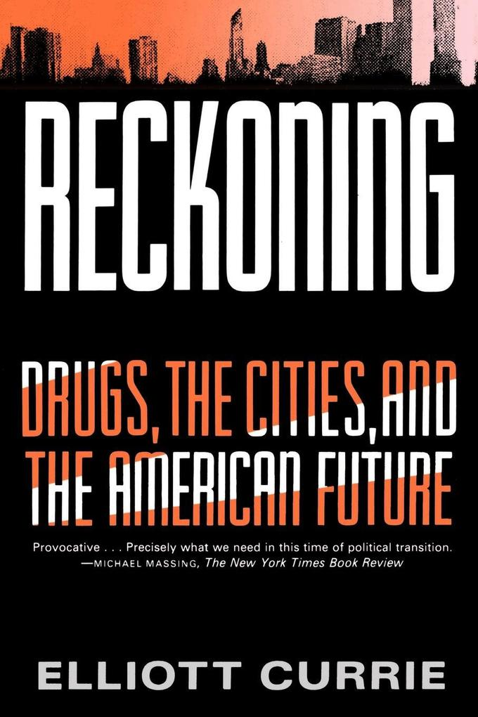 Reckoning: Drugs, the Cities, and the American Future als Taschenbuch