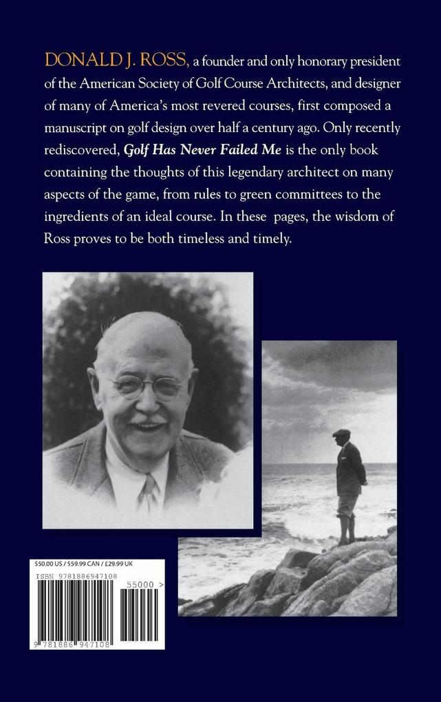 Golf Has Never Failed Me: The Lost Commentaries of Legendary Golf Architect Donald J. Ross als Buch