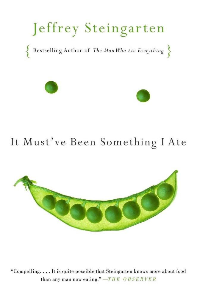 It Must've Been Something I Ate: The Return of the Man Who Ate Everything als Taschenbuch