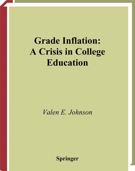 Grade Inflation: A Crisis in College Education als Buch