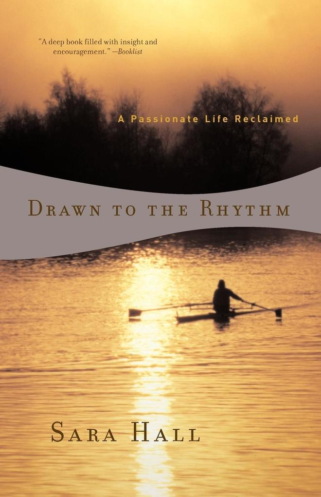 Drawn to the Rhythm: A Passionate Life Reclaimed als Taschenbuch