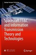 Spacecraft TT&C and Information Transmission Theory and Technologies