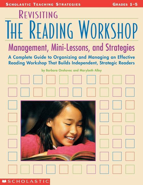 Revisiting the Reading Workshop: A Complete Guide to Organizing and Managing an Effective Reading Workshop That Builds Independent, Strategic Readers als Taschenbuch