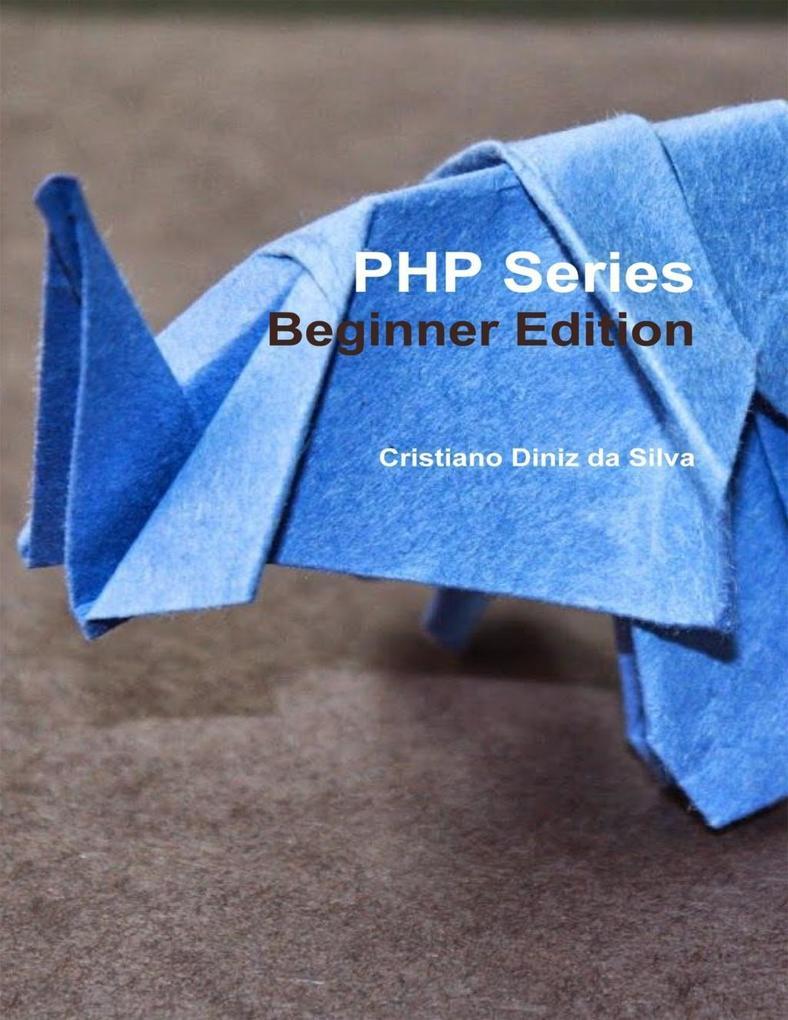 PHP Series - Beginner Edition als eBook Downloa...