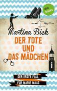 Der Tote und das Mädchen: Der erste Fall für Marie Maas