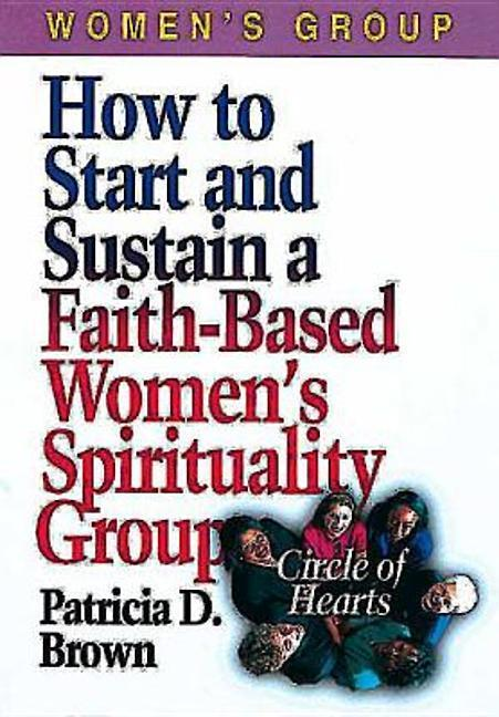 How to Start and Sustain a Faith-Based Women's Spirituality Group als Taschenbuch