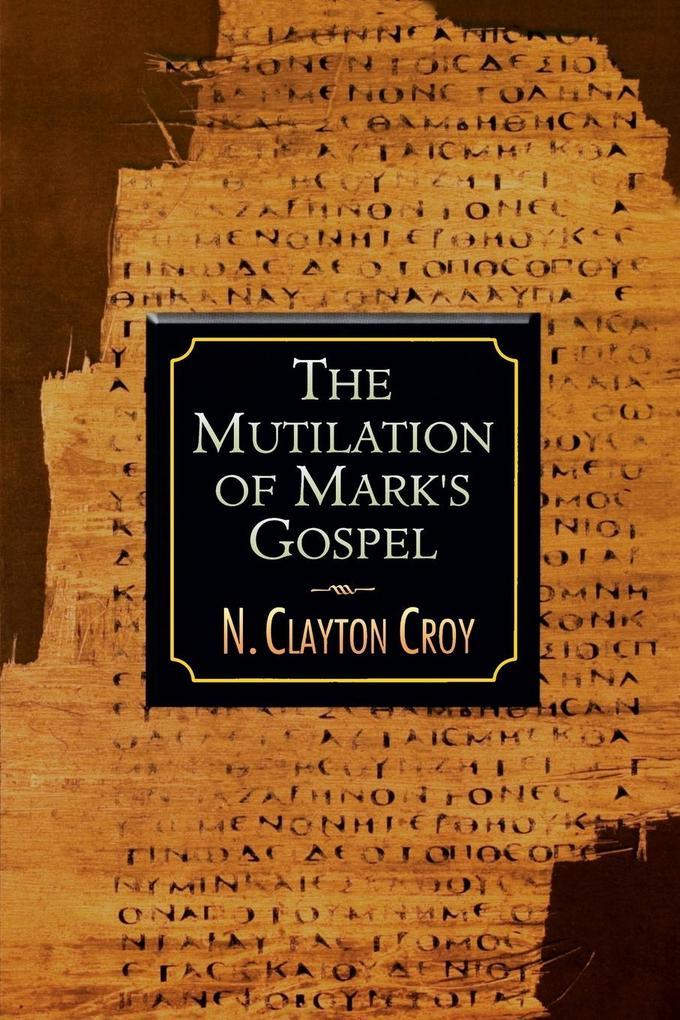 The Mutilation of Marks Gospel als Taschenbuch