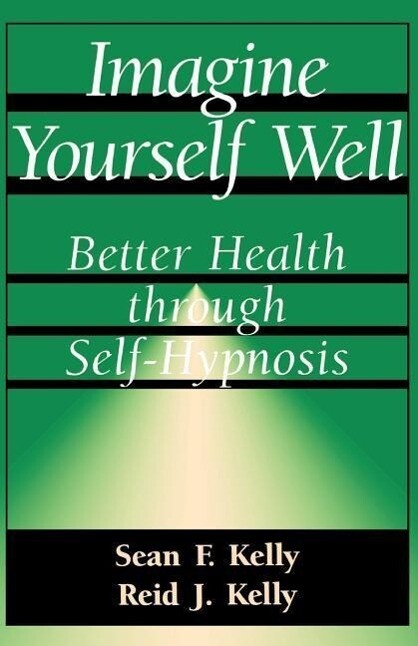 Imagine Yourself Well: Better Health Through Self-Hypnosis als Taschenbuch