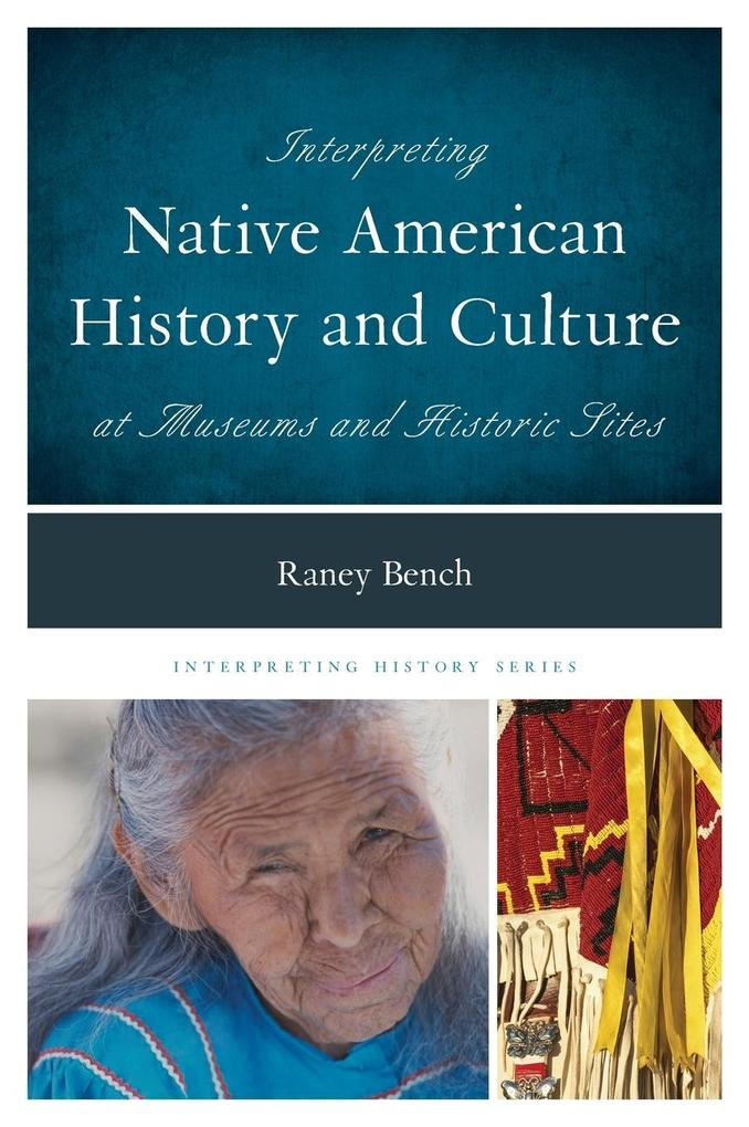 Interpreting Native American History and Culture at Museums and Historic Sites als Buch (gebunden)