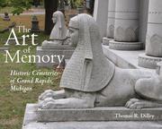 The Art of Memory: Historic Cemeteries of Grand Rapids, Michigan