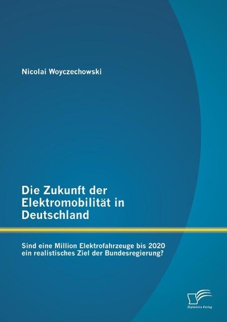 Die Zukunft der Elektromobilität in Deutschland...