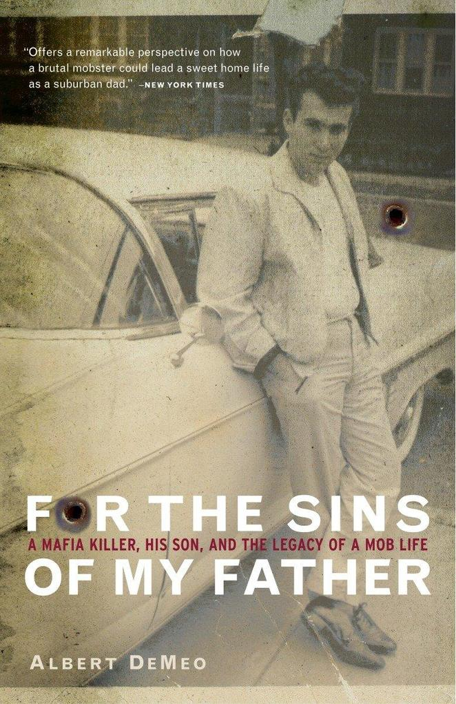 For the Sins of My Father: A Mafia Killer, His Son, and the Legacy of a Mob Life als Taschenbuch