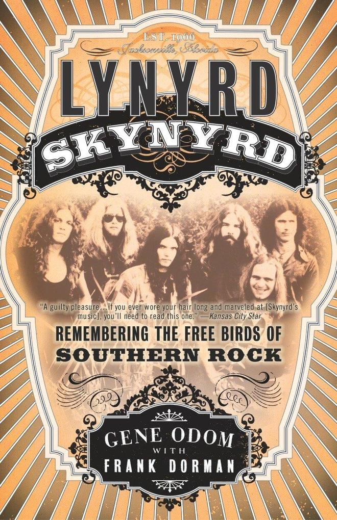 Lynyrd Skynyrd: Remembering the Free Birds of Southern Rock als Taschenbuch