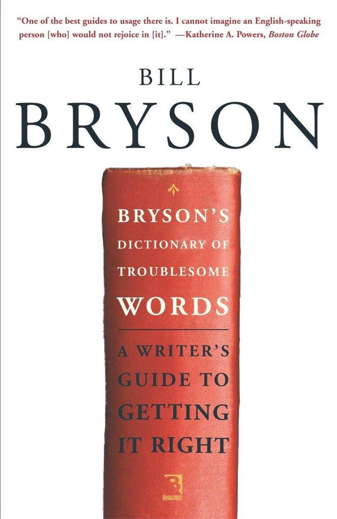 Bryson's Dictionary of Troublesome Words: A Writer's Guide to Getting It Right als Taschenbuch