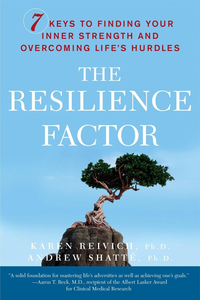 The Resilience Factor: 7 Keys to Finding Your Inner Strength and Overcoming Life's Hurdles als Taschenbuch