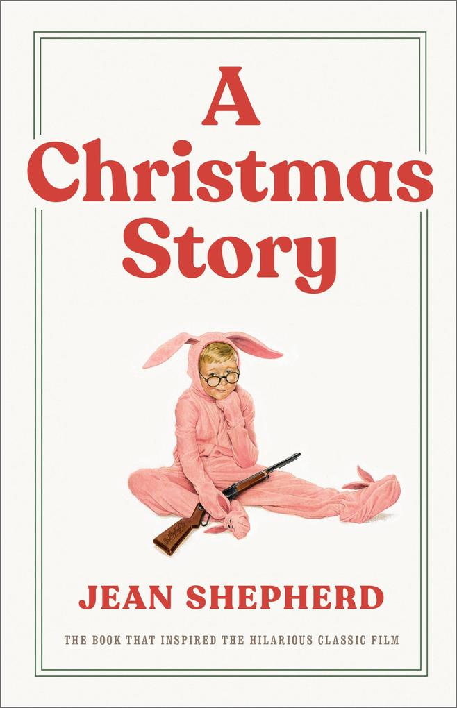 A Christmas Story: The Book That Inspired the Hilarious Classic Film als Buch
