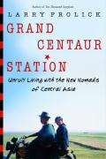 Grand Centaur Station: Unruly Living with the New Nomads of Central Asia als Taschenbuch