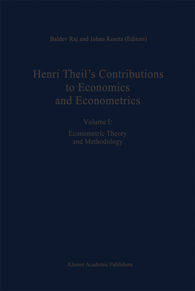 Henri Theil's Contributions to Economics and Econometrics: Econometric Theory and Methodology als Buch