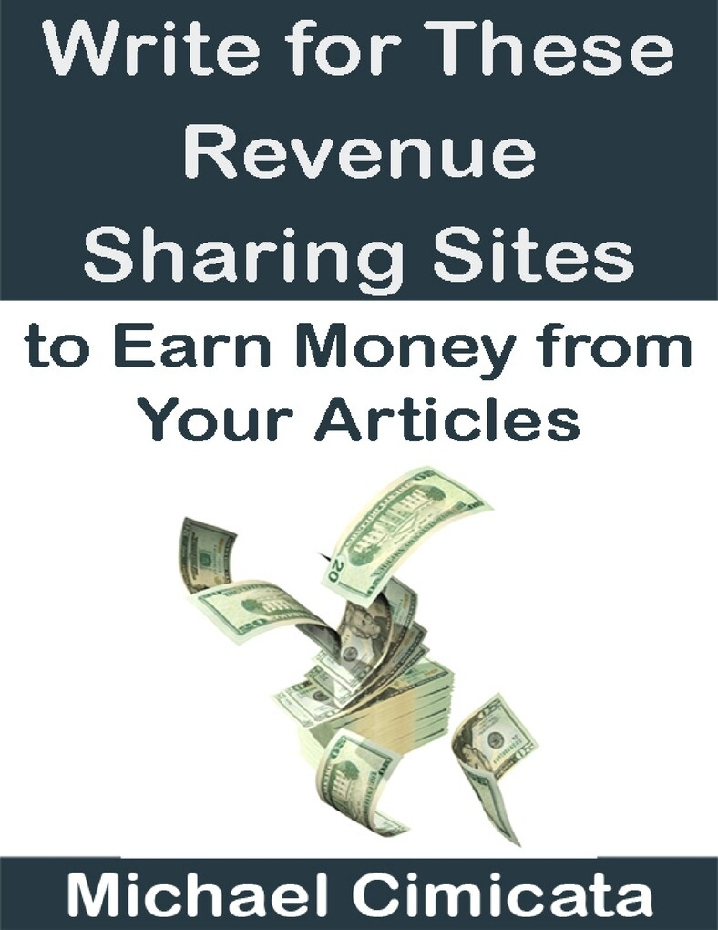 Write for These Revenue Sharing Sites to Earn M...