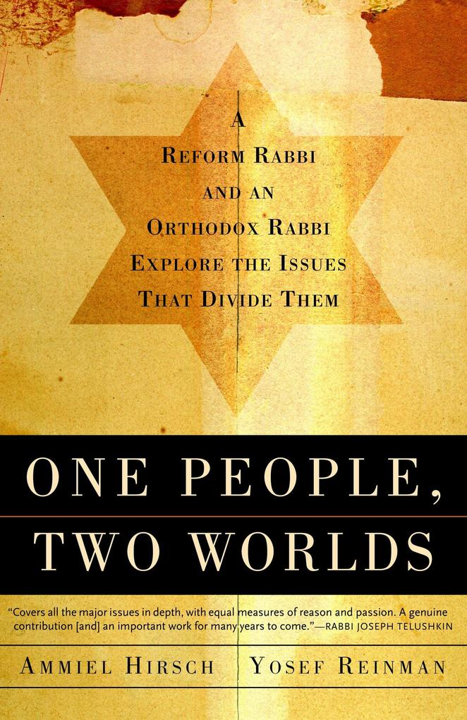 One People, Two Worlds: A Reform Rabbi and an Orthodox Rabbi Explore the Issues That Divide Them als Taschenbuch