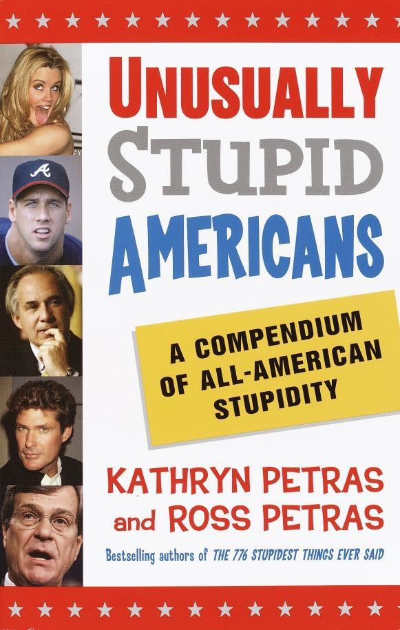Unusually Stupid Americans: A Compendium of All-American Stupidity als Taschenbuch