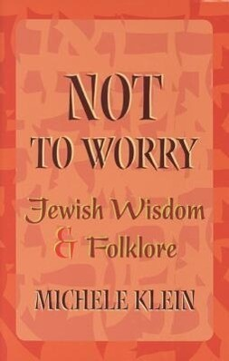 Not to Worry: Jewish Wisdom and Folklore als Buch