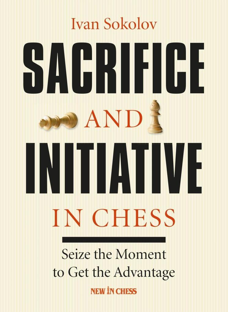 Sacrifice and Initiative in Chess als eBook Dow...