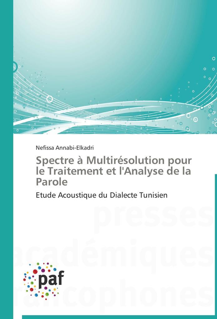 Spectre à Multirésolution pour le Traitement et l'Analyse de la Parole als Buch (kartoniert)