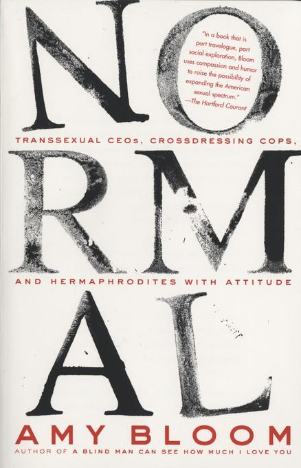 Normal: Transsexual Ceos, Crossdressing Cops, and Hermaphrodites with Attitude als Taschenbuch