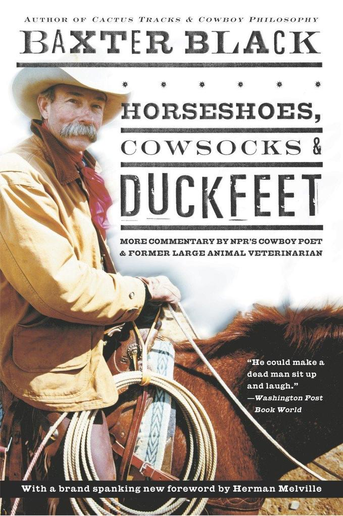 Horseshoes, Cowsocks & Duckfeet: More Commentary by Npr's Cowboy Poet & Former Large Animal Veterinarian als Taschenbuch