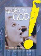 Glory to God! Gospel liturgisch (Gesangsausgabe)
