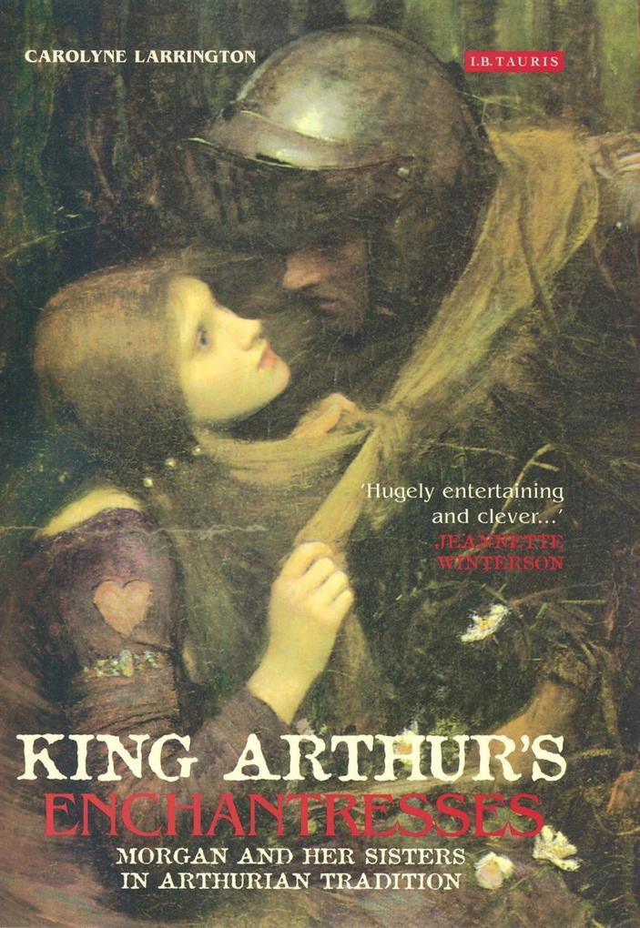 King Arthur's Enchantresses: Morgan and Her Sisters in Arthurian Tradition als Taschenbuch