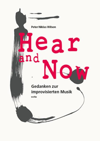 Hear and Now als Buch von Peter Niklas Wilson