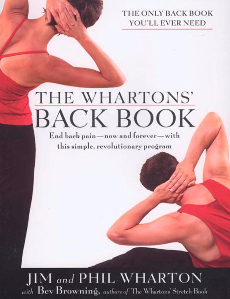 The Wharton's Back Book: End Back Pain--Now and Forever--With This Simple, Revolutionary Program als Taschenbuch