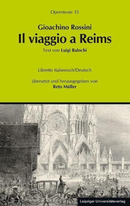 Gioachino Rossini: Il viaggio a Reims ossia L'albergo del Giglio d'Oro (Die Reise nach Reims oder Das Hotel zur goldenen Lilie) als Buch